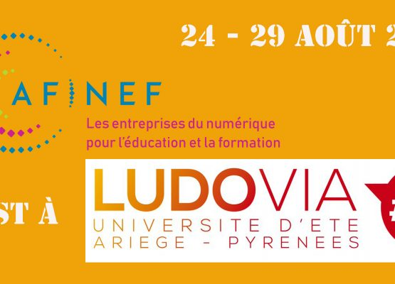 L'AFINEF fait sa rentrée à #Ludovia17